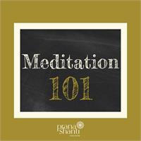 MEDITATION 101 - A Beginner Series
